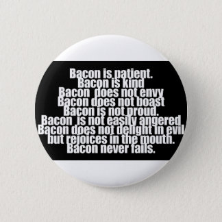 Funny Bacon is Kind parody Pinback Button