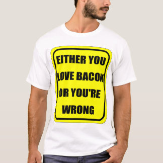 FUNNY BACON QUOTE T-Shirt