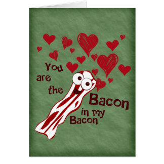 Funny Bacon Valentine s Greeting Card