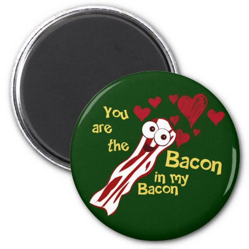 Funny Bacon Valentine's Magnet