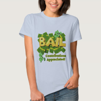 Funny Bail Money T-shirts Gifts