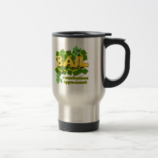 Funny Bail Money T-shirts Gifts 15 Oz Stainless Steel Travel Mug