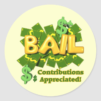 Funny Bail Money T-shirts Gifts Classic Round Sticker