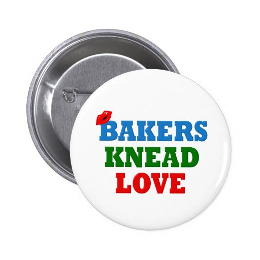 Funny Bakers Need (Knead) Love Button