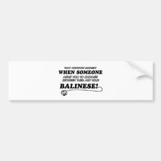 Funny balinese designs car bumper sticker