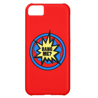 Funny Bang Me Joke Valentines Day Cheeky Gift iPhone 5C Covers