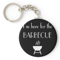 Funny Barbecue Design I'm here for the barbecue Keychain