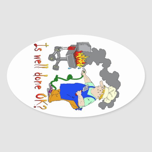 Funny Barbeque Design - Is Well Done OK? Oval Sticker