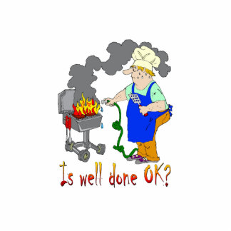 Funny Barbeque Design - Is Well Done OK? Acrylic Cut Outs