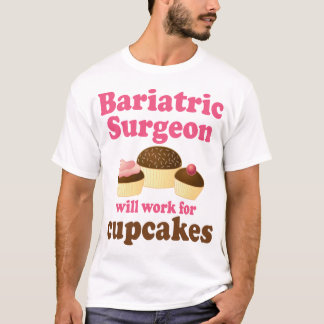 Funny Bariatric Surgeon T-Shirt