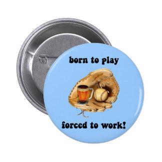funny baseball pinback button