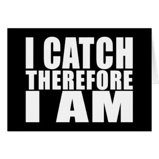 Funny Baseball Catchers : I Catch Therefore I Am Card