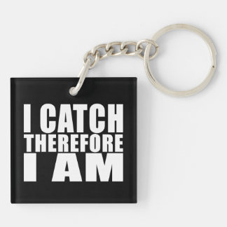 Funny Baseball Catchers : I Catch Therefore I Am Keychain