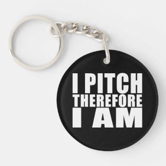 Funny Baseball Pitchers : I Pitch Therefore I Am Keychain