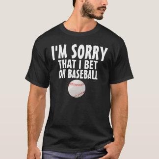Funny Baseball T-shirts, I'M SORRY T-Shirt