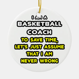 Funny Basketball Coach T-Shirts and Gifts Ceramic Ornament