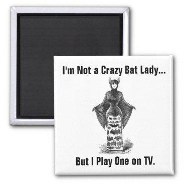 Halloween Themed Funny Bat Lady Magnet