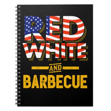 Funny BBQ Barbecue Fourth July Gift 4th July Notebook