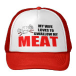 Funny BBQ, MY WIFES LOVES TO SWALLOW MY MEAT Trucker Hat