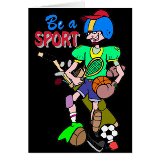 Funny Be A Sport T-shirts Gifts Card