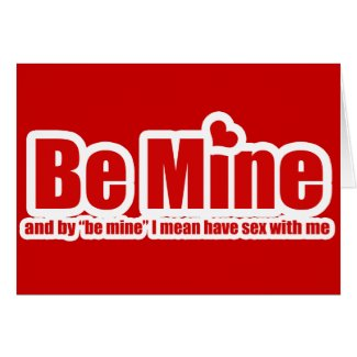 Funny Be Mine Card