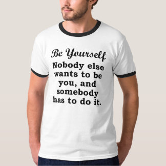 """Funny """"Be Yourself"""" Motivational Parody T-Shirt"""