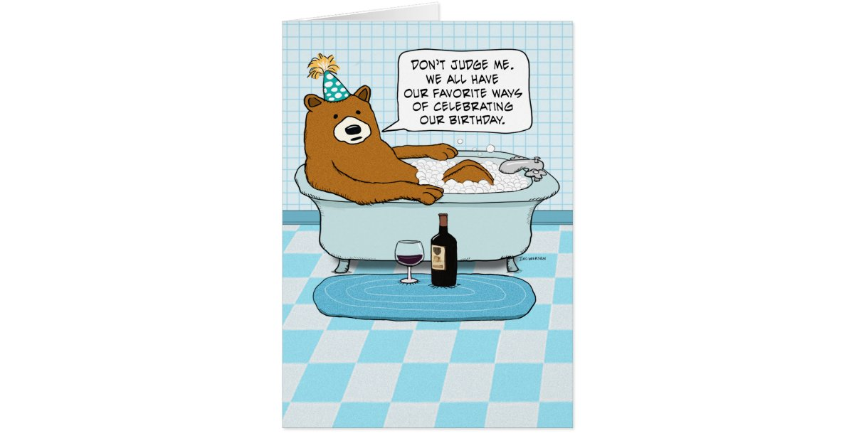 Funny Bear Drinking Wine Soaking in Tub Birthday Card – Drinking Birthday Cards