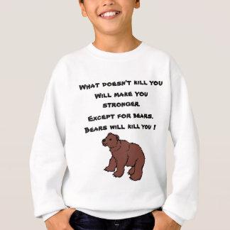 Funny Bears Will Kill You Sweatshirt