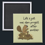 "Funny Beaver at Work Magnet<br><div class=""desc"">Life is like that.  It&#39;s what gets you out of bed in the morning.</div>"