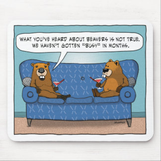 Funny Beavers Not Getting Busy Mouse Pad