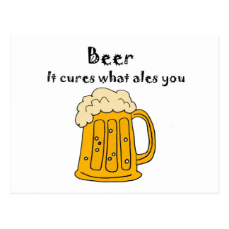 Funny Beer Cures what Ales You Cartoon Postcard