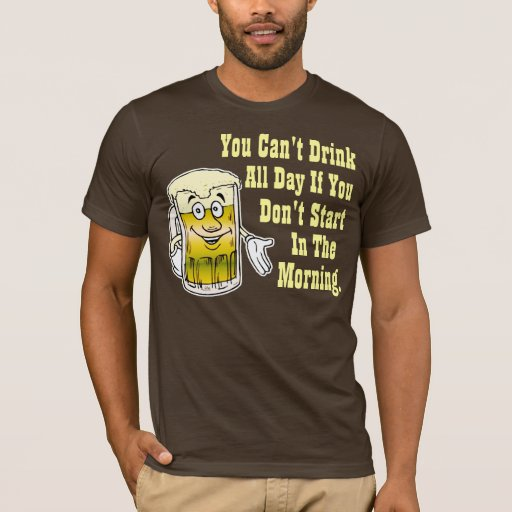 Funny Beer Drinking Humor T-Shirt