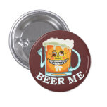 Funny Beer Me Buttons