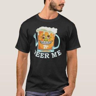 Funny Beer Me Grinning Mug Drinking Humor T-Shirt