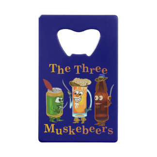 Funny Beer Pun Three Muskebeers Credit Card Bottle Opener