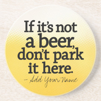 Funny Beer Quote - Make it Yours - Beverage Coasters