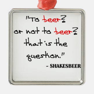Funny Beer Quote Metal Ornament