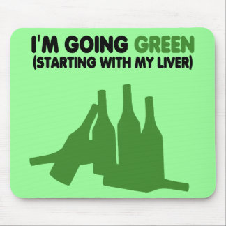 Funny beer slogan,going green mouse pad