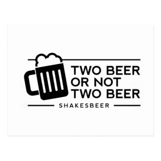 "Funny Beer ""Two Beer or not Two Beer"" Postcard"