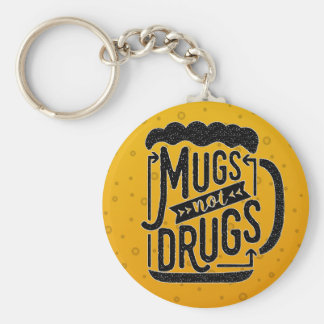 Funny Beer Typography Mugs Not Drugs Drinker Keychain