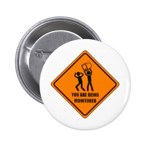 Funny Being Monitored Pinback Button