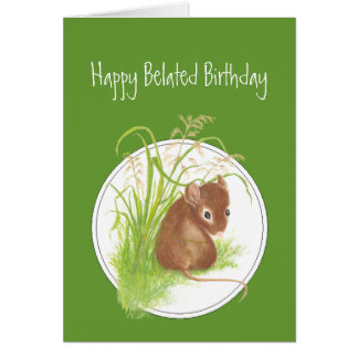 Funny, Belated Birthday, with Cute Mouse Greeting Card