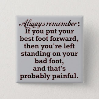 Funny Best Foot Demotivational Button