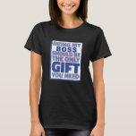 Funny Best Gift for Boss T-Shirt