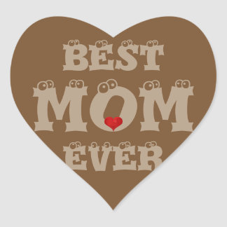 Funny Best Mom Ever Sticker Brown Heart