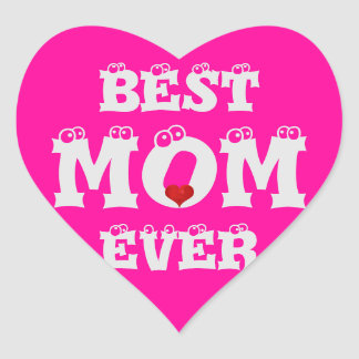 Funny Best Mom Ever Sticker Pink White Heart