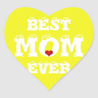 Funny Best Mom Ever Sticker Yellow White Heart