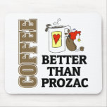 Funny Better Than Prozac Mouse Pad