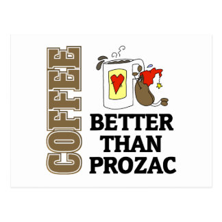 Funny Better Than Prozac Post Card
