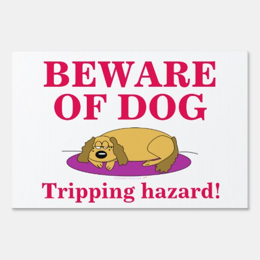Funny beware of dog sign tripping hazard dog nap zazzle